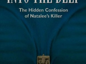Into the Deep: The Hidden Confession of Natalee's Killer